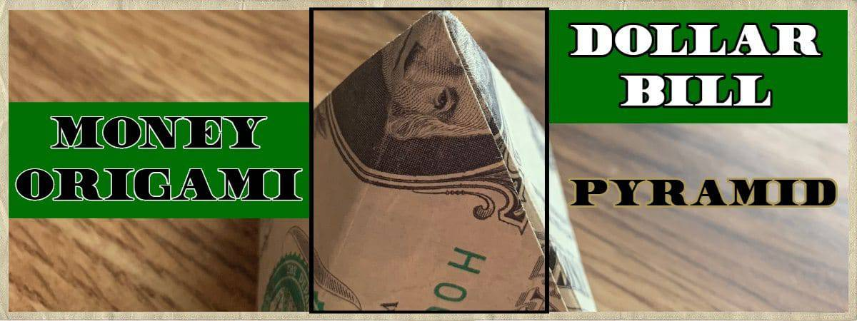 Dollar Bill Origami Pyramid