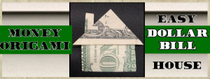 Origami Dollar Bill House