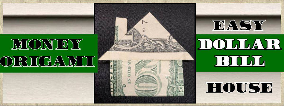 Origami Dollar Bill House